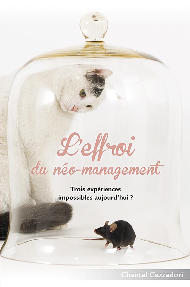 """La couverture du livre """"l'effroi du néo-management"""" par Chantal Cazzadori"""