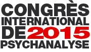 Congrès International de psychanalyse 2015