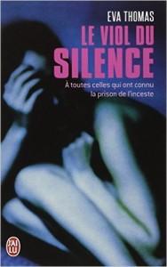 Le viol du silence - Eva Thomas - Collection J'ai lu