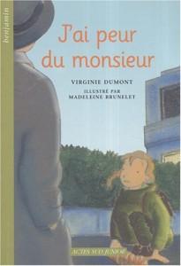 J'ai peur du monsieur - Virginie DUMONT - Actes Sud Junior