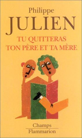 Couverture - Tu quitteras ton père et ta mère - Philippe JULIEN