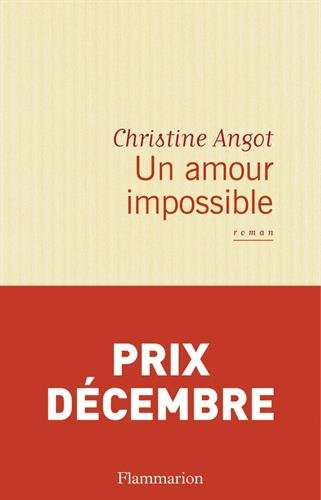 Un amour impossible - Christine ANGOT - Flammarion