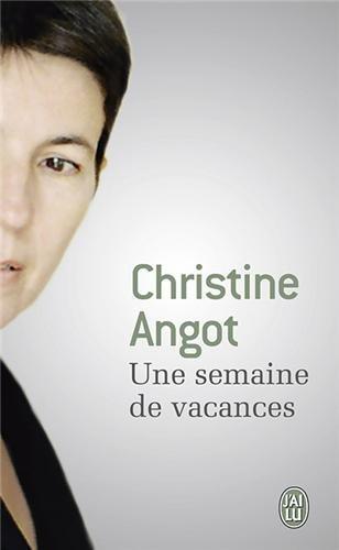 Une semaine de vacances - Christine ANGOT - Le Livre de Poche