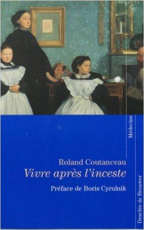 Vivre après l'inceste -  Roland COUTANCEAU - Desclée de Brouwer