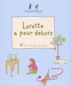 Lorette a peur dehors - Albin Michel Jeunesse